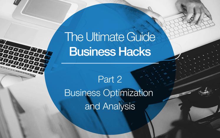 Business Hacks Business Optimization and Analysis