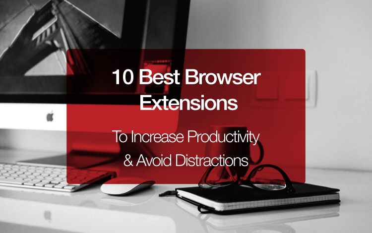 Browser Extensions to Increase Productivity