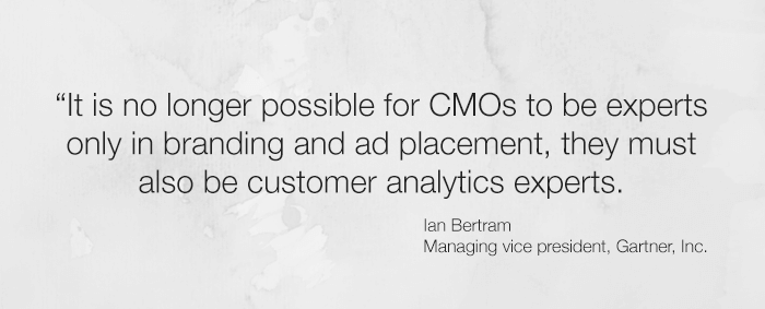 It is no longer possible for CMOs to be experts only in branding and ad placement, they must also be customer analytics experts