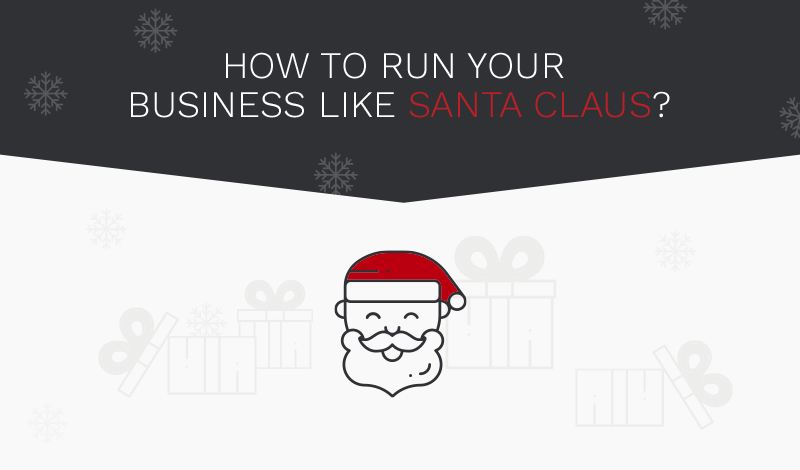 How To Run Your Business Like Santa Claus