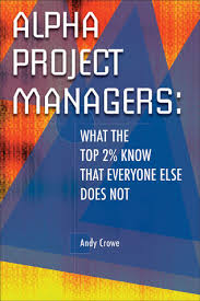 Alpha Project Managers- What the Top 2% Know That Everyone Else Does Not